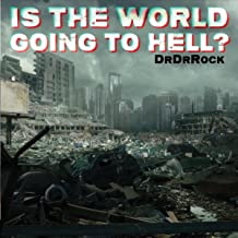 Is the World Going to Hell?
