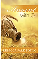 Anoint With Oil Kindle Edition