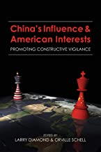 China's Influence and American Interests: Promoting Constructive Vigilance