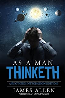 As A Man Thinketh: By James Allen the Original Book Annotated to a New Paperback Workbook to ad the What and How of the As...