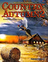 Adult Coloring Books Country Autumn 2: 48 coloring pages of Autumn country scenes, rural landscapes and farm scenes with barns, farm animals, gardens, ... and more (Life Escapes Country Autumn)