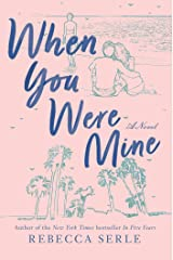 When You Were Mine Kindle Edition