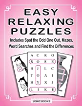 Easy Relaxing Puzzles: Includes Spot the Odd One Out, Mazes, Word Searches and Find the Differences PDF