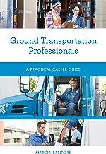 Ground Transportation Professionals: A Practical Career Guide (Practical Career Guides) (English Edition)