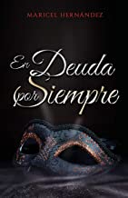 En Deuda Por Siempre (Spanish Edition)