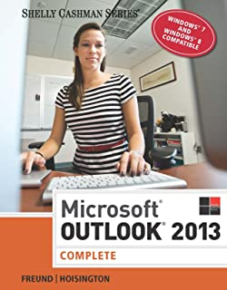 Microsoft Outlook 2013: Complete (Shelly Cashman Series)