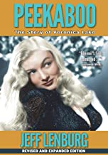 Peekaboo: The Story of Veronica Lake, Revised and Expanded Edition