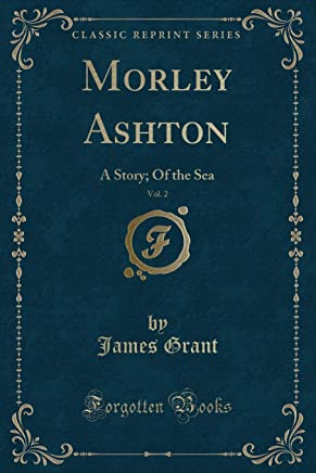 Grant, J: Morley Ashton, Vol. 2