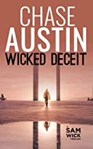 Wicked Deceit: A Pulsating Race-Against-Time Thriller with High Body Count (Sam Wick Rapid Thrillers Book 1)