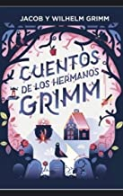 CUENTOS HERMANOS GRIMM completos (Spanish Edition)