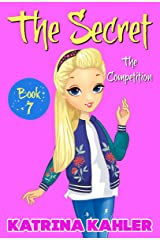 THE SECRET - Book 7: The Competition Kindle Edition