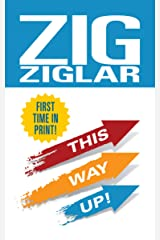 This Way Up!: Zig's Original Breakthrough Classic on Achievement Kindle Edition