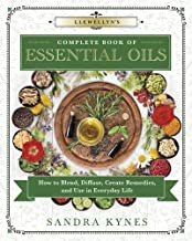 Llewellyn's Complete Book of Essential Oils: How to Blend, Diffuse, Create Remedies, and Use in Everyday Life (Llewellyn's Complete Book Series)