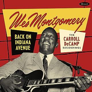 ウェス・モンゴメリー / バック・オン・インディアナ・アヴェニュー : キャロル・デキャンプ・レコーディングス (Wes Montgomery / Back on Indiana Avenue: The Carroll DeCamp Recor...