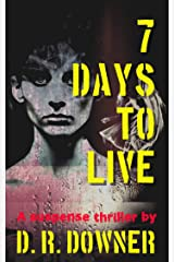 7 Days To Live: The numbers will kill you Kindle Edition