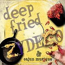 Deep Fried Zydeco & Cajun Musique