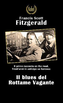 Il blues del Rottame Vagante (Libri da premio)