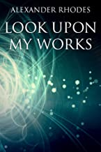 Look Upon My Works (English Edition)