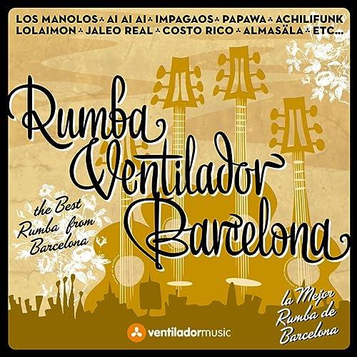 Rumba, Ventilador, Barcelona de VV.AA. en Amazon Music - Amazon.es