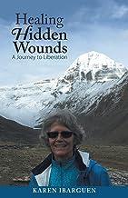 Healing Hidden Wounds: A Journey to Liberation