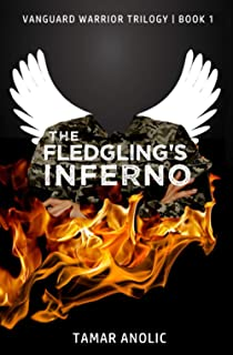 The Fledgling's Inferno: Book 1 of the Vanguard Warrior Trilogy