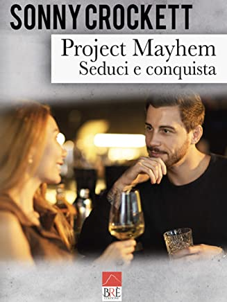 Project Mayhem: Seduci e conquista