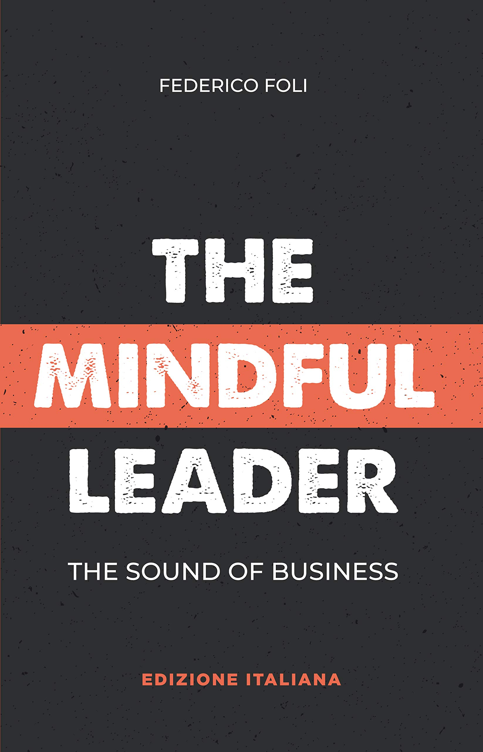 The Mindful Leader: The Sound of Business (Italian Edition)