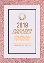 2019 Success Journal: Create Your Best Year Ever