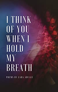I Think of You When I Hold My Breath: Poems