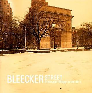 ブリーカー・ストリート : 歌い継がれるグリニッチ・ヴィレッジの名曲達...