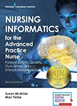 Nursing Informatics for the Advanced Practice Nurse: Patient Safety, Quality, Outcomes, and Interprofessionalism, Second Edition - New Chapters - 2016 AJN Book of the Year Award Winner