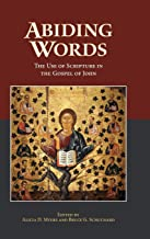 Abiding Words: The Use of Scripture in the Gospel of John: 81