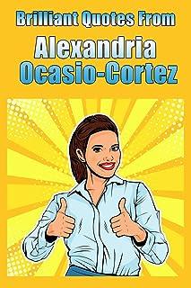 Brilliant Quotes From Alexandria Ocasio-Cortez