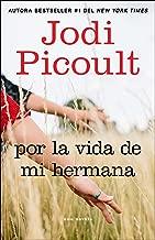 Por la vida de mi hermana (My Sister's Keeper): Novela (Atria Espanol) (Spanish Edition)