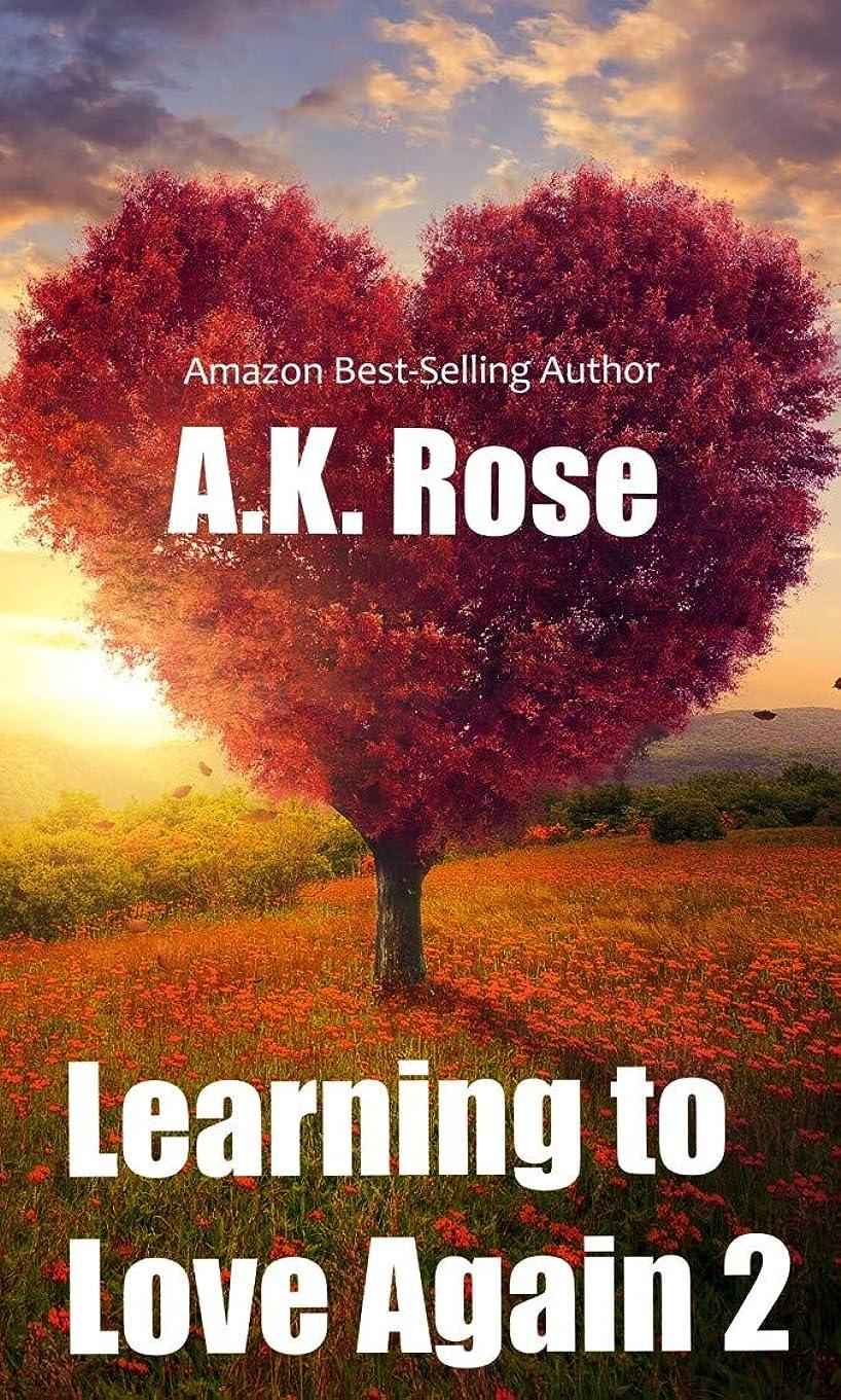熟読キルス百Learning to Love Again 2 (English Edition)