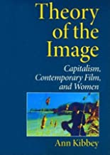 Theory of the Image: Capitalism, Contemporary Film, and Women