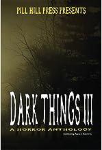 Dark Things III (A Horror Anthology)