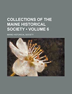 Collections of the Maine Historical Society (Volume 6)