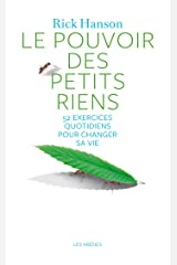 Le Pouvoir des petits riens (psychologie) (French Edition) Kindle Edition