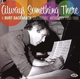 Always Something There : A Burt Bacharach Collector's Anthology 1952-1969