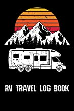 RV Travel Log Book: Motorhome Journey Memory Book and Diary