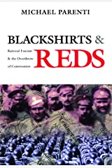 Blackshirts and Reds: Rational Fascism and the Overthrow of Communism (English Edition) eBook Kindle