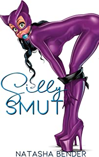 Silly Smut: erotic adult short story collection