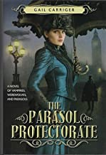 The Parasol Protectorate (3-in-1) Soulless, Changeless, Blameless (Alexia Tarabotti, Omnibus 1-3)