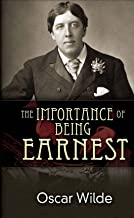 The Importance of Being Earnest: Oscar Wilde (Classics, Literature) [Annotated]