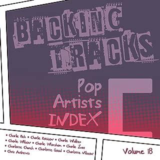 Backing Tracks / Pop Artists Index, C, (Charlie Rich / Charlie Robison / Charlie Walker / Charlie Wilson / Charlie Worsham / Charlie Zaa / Charlotte Church / Charlotte Good / Charlotte Nilsson / Chris Andrews), Vol. 18