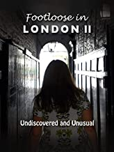 Footloose in London II - 2 Undiscovered and Unusual