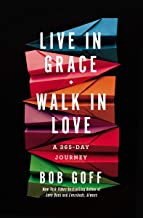 Live in Grace, Walk in Love: A 365-Day Journey PDF
