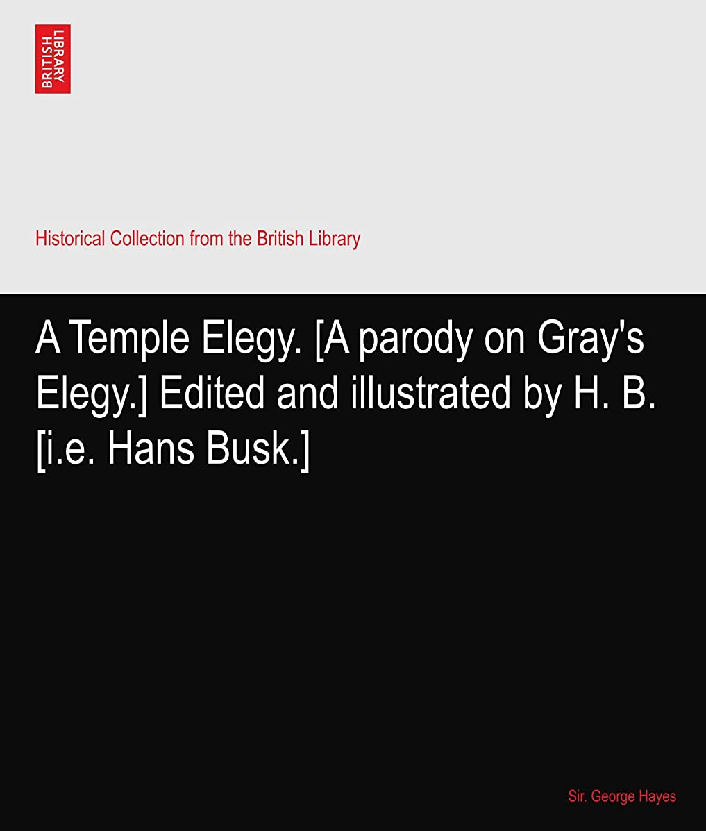 裁判官落胆したA Temple Elegy. [A parody on Gray's Elegy.] Edited and illustrated by H. B. [i.e. Hans Busk.]