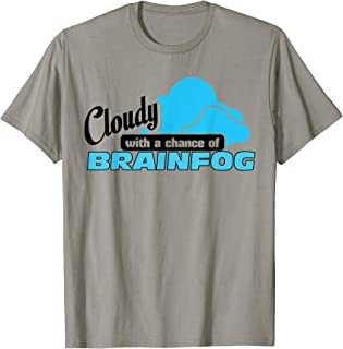 Cloudy with a Chance of Brainfog - Spoonie T-shirt